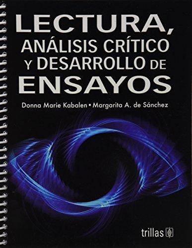 9789682473968: Lectura, analisis critico y desarrollo de ensayos / Reading, critical analysis and Essay development (Spanish Edition)