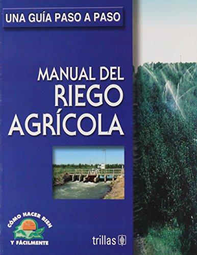 Manual del Riego Agricola: Luis Lesur
