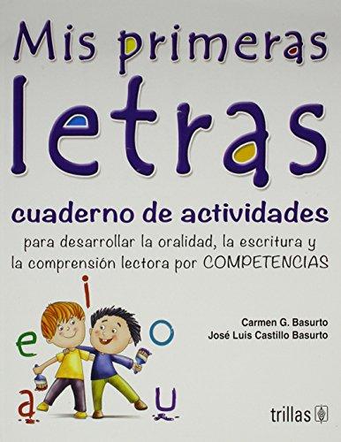 MIS PRIMERAS LETRAS CUADERNO DE ACTIVIDADES PRIMARIA: BASURTO, CARMEN G.