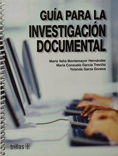 Guia para la investigacion documental/ Research Documentaries Guide (Spanish Edition): ...