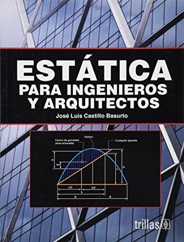 Estatica Para Ingenieros Y Arquitectos/ Statics for: Basurto, Jose Luis