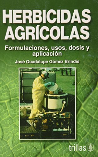 9789682474439: Herbicidas agricolas / Agricultural herbicides: Formulaciones, usos, dosis y aplicacion / Formulations, Uses, Dosage and Application