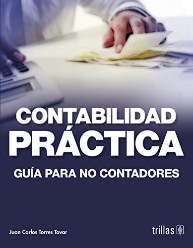 Contabilidad practica / Practical Accounting: Guia Para: Juan Carlos Torres