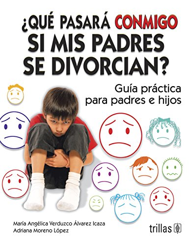 9789682474545: Que Pasara Conmigo Si Mis Padres Se Divorcian?/What Will Happen to Me If My Parents Get Divorced: Guia Practica Para Padres E Hijos/Practice Guide for Parents and Children