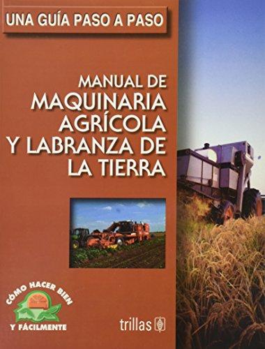 Manual de maquinaria agricola y labranza de: Esquivel, Luis Lesur