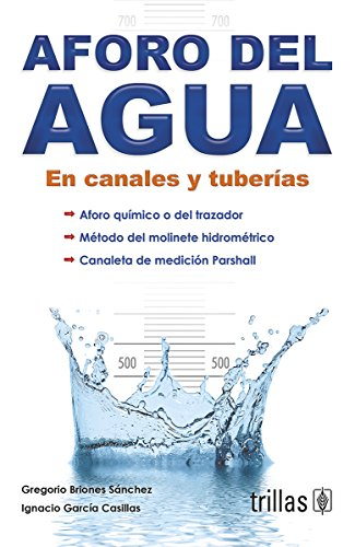 9789682474880: Aforo del agua en canales y tuberias/ Capacity of water in channels and pipes: En canales y tuberias/ In Channels and Pipes (Spanish Edition)