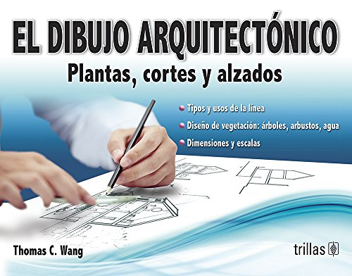 El dibujo arquitectónico / Architectural Drawing: Plantas, cortes y alzados / ...