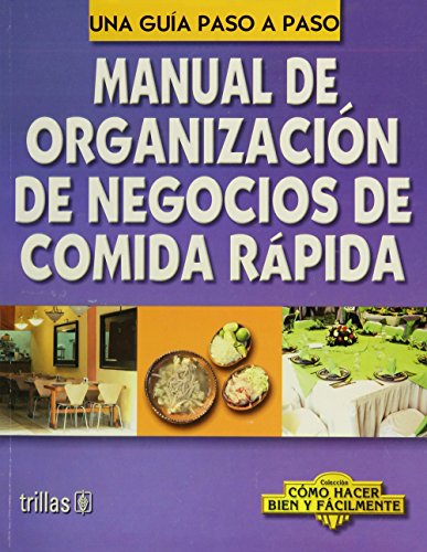Manual De Organizacion De Negocios De Comida Rapida/ Manual of Fast Food Restaurants ...