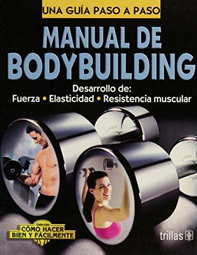 Manual De Bodybuilding / Bodybuilding Manual: Desarrollo: Lesur, Luis