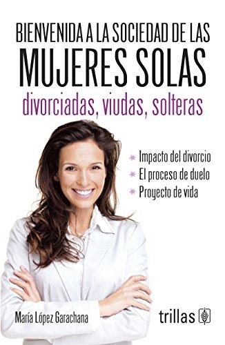Bienvenida a la sociedad de las mujeres: Garachana, Maria Lopez