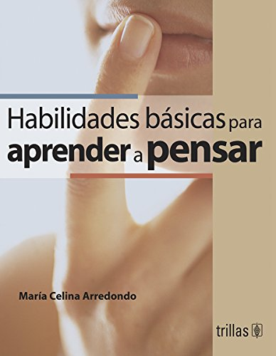 9789682475276: Habilidades Basicas Para Aprender a Pensar/ Basic Abilities to Learn And Think (Spanish Edition)