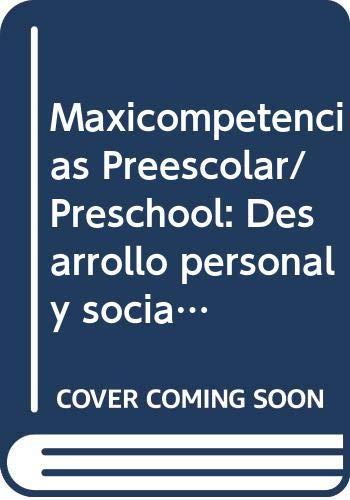 Maxicompetencias Preescolar/ Preschool: Desarrollo personal y social;: Lozano, Georgina Lopez