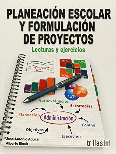 Planeacion escolar y formulacion de proyectos /: Aguilar, Jose Antonio