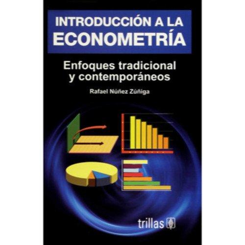 9789682475665: Introduccion a la econometria/ Introduction to Econometry: Enfoque Tradicionales Y Contemporaneos