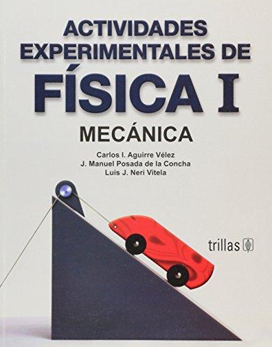 Actividades experimentales de fisica I / Experimental: Velez, Carlos I.