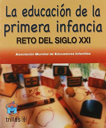 9789682476037: La Educacion De La Primera Infancia: Reto De Siglo XXI (Spanish Edition)