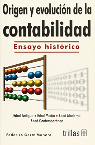 9789682476532: Origen y evolucion de la contabilidad/ Origins and Evolution of Accounting: Ensayo historico/ Historical Essay (Spanish Edition)