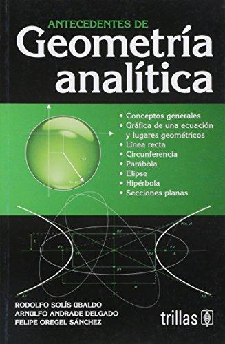 9789682476587: Antecedentes de geometria analitica / Records of Analitical Geometry (Spanish Edition)