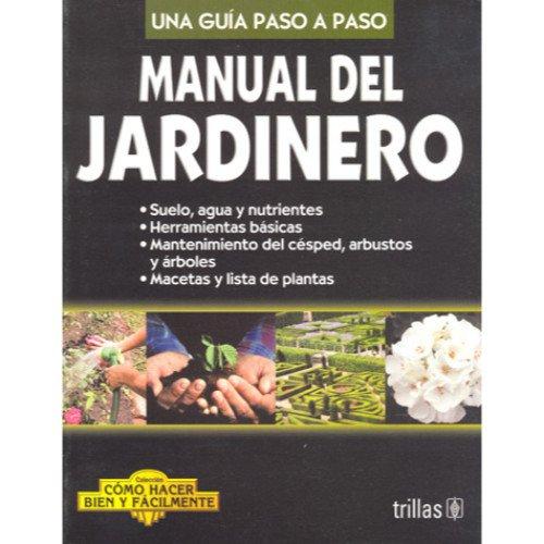 Manual del jardinero / Gardening Guide: Una: Lesur, Luis