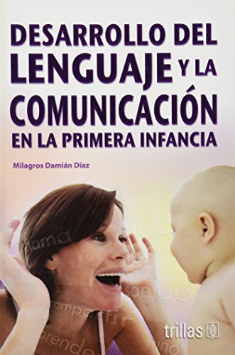 9789682477010: Desarrollo del lenguaje y la comunicacion en la primera infancia/Language and Communication Development in Infants