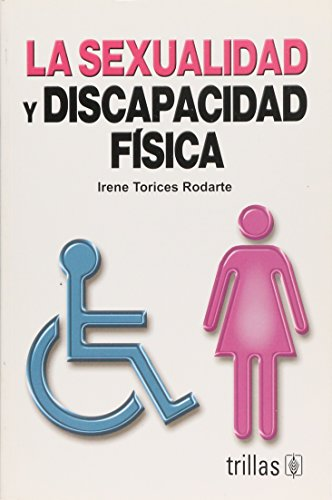 9789682477027: La Sexualidad Y Discapacidad Fisica/ Sexuality and Physical Disability (Spanish Edition)