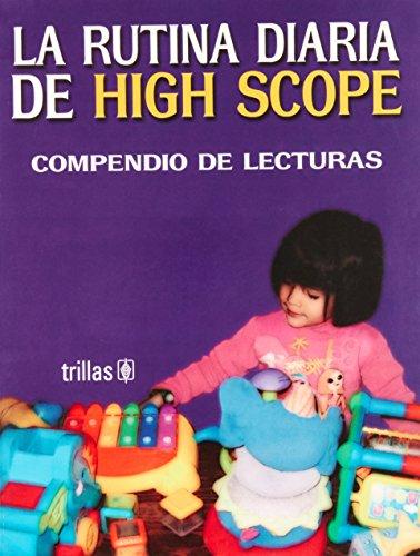 9789682477188: La Rutina Diaria De High Scope/ the Daily Routine of High Scope: Compendio De Lecturas