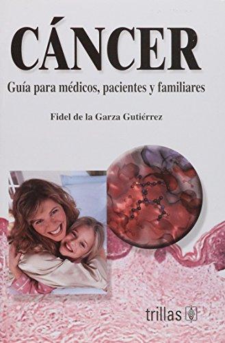 Cancer: Guia Para Medicos, Pacientes Y Familiares: Gutierrez, Fidel De