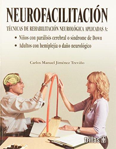 9789682477638: Neurofacilitacion/ Neurofacilitation: Tecnicas de rehabilitacion neurologica aplicadas a ninos con paralisis cerebral (Spanish Edition)