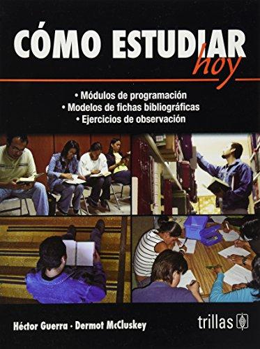 Como estudiar hoy/ How to Study Today (Spanish Edition): Guerra, Hector