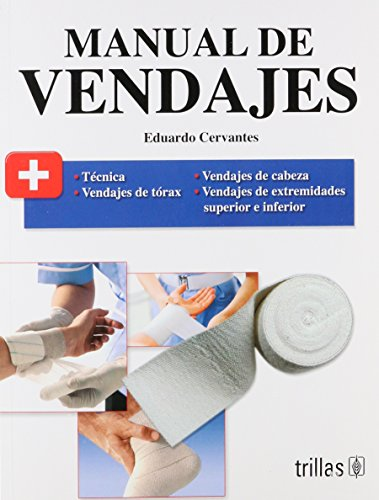 Manual De Vendajes/ the Bandage Guide (Spanish: Cervantes, Eduardo