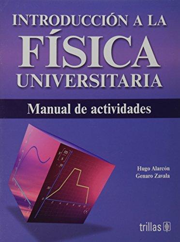 Introduccion a La Fisica Universtaria: Manual Deactividades: Alarcon, Hugo
