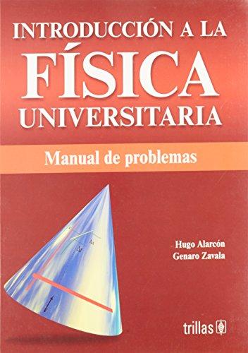 Introduccion a la fisica universitaria/ Introduction to: Alarcon, Hugo