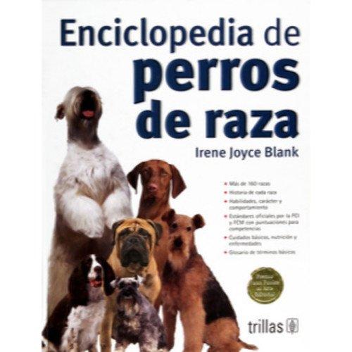 9789682478024: Enciclopedia de perros de raza/ Dog Breed Encyclopedia (Spanish Edition)