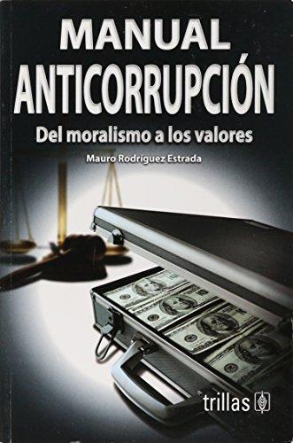 9789682478086: Manual Anticorrupcion/ Anticorruption Guide: Del Moralismo a Los Valores/ from Morals to Values