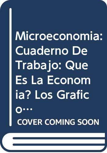 Microeconomia: Cuaderno De Trabajo: Que Es La: Gomez, Jose Baltazar