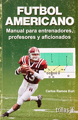 9789682478819: Futbol Americano/ American Football: Manual para entrenadores, profesores y aficionados/ Guide for Trainers, Professionals and Fans (Spanish Edition)