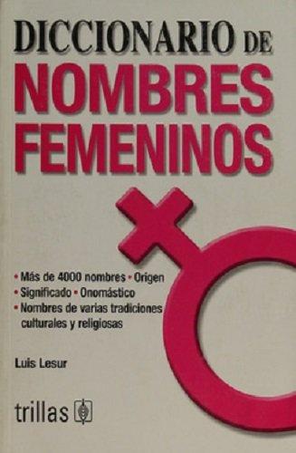 Diccinario de nombres femeninos/ Dictionary of Girl: Lesur, Luis