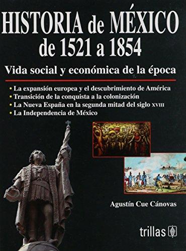 9789682479106: Historia De Mexico De 1521 A 1854 Vida Social Y Economica De La Epoca/ History of Mexico From 1521 To 1854 Social Life And Economy of the Era (Spanish Edition)