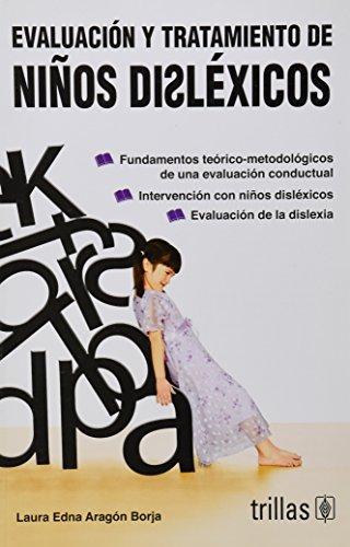 Evaluacion Y Tratamiento De Ninos Dislexicos/ Evaluation: Borja, Laura Edna