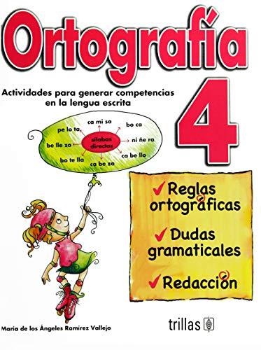 9789682479496: Ortografia 4/ Spelling: Actividades Para Generar Competencias En La Lengua Escrita, Reglas Ortograficas. Dudas Gramaticales. Redaccion/ Activities to ... Spelling. Grammatical Doubts. Writing.
