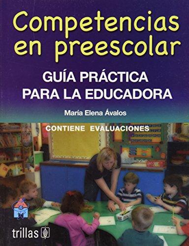 9789682479748: Competencias en Preescolar / Competence in Pre-school: Guia practica para la educadora, contiene evaluaciones / Practical guide for educators, contains assessments