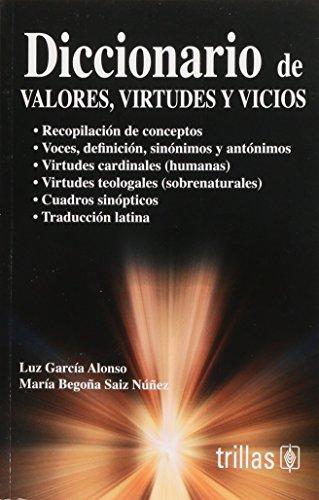 Diccionario de valores, virtudes y vicios/ Dictionary: Alonso, Luz Garcia;