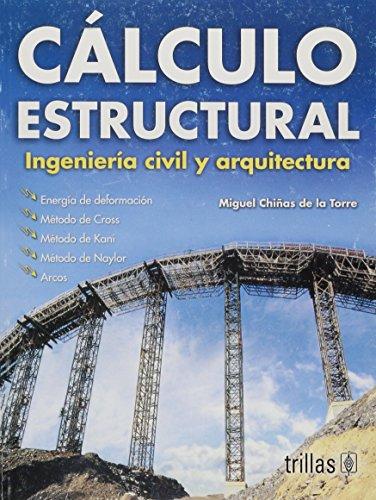Calculo estructural/ Structural Calculus: Ingenieria Civil Y: Chinas De La