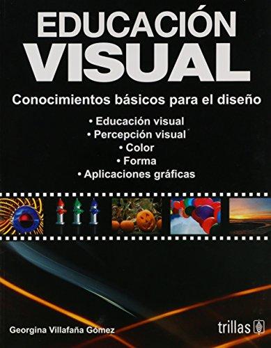 9789682479854: Educacion Visual/Visual Education: Conocimientos Basicos Para El Diseno