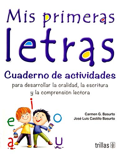 Mis primeras letras -cuaderno de actividades (Spanish: Basurto, Carmen G.;