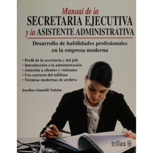 Manual de la secretaria ejecutiva y la: Nahum, Josefina Abuadili
