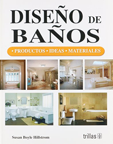 9789682480348: Diseno de banos/ Design Ideas for the Bathroom: Productos, Ideas, Materiales/ Products, Ideas, and Materials (Spanish Edition)