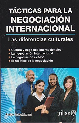 Tacticas para la negociacion internacional / Tactics: Marcue, Felipe Avila