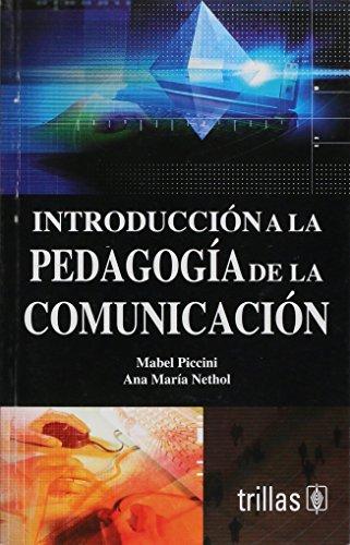 9789682480935: Introduccion a la pedagogia de la comunicacion/ Introduction to the communication pedagogy (Spanish Edition)