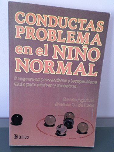 9789682481376: Conductas problema en el nino normal/ Behavior problems in the normal child: Programas preventivos y terapeuticos. Guia para padres y maestros/ ... programs. Guide for Parents and Teachers